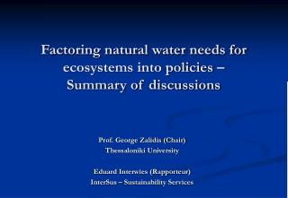 Factoring natural water needs for ecosystems into policies �  Summary of discussions