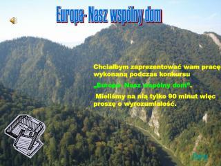 Europa- Nasz wspólny dom