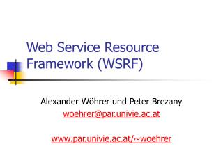 Web Service Resource Framework (WSRF)