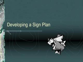 Developing a Sign Plan