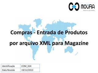 Compras - Entrada de Produtos por arquivo XML para Magazine