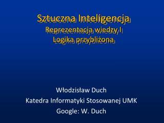 Sztuczna Inteligencja Reprezentacja wiedzy I Logika przybli?ona