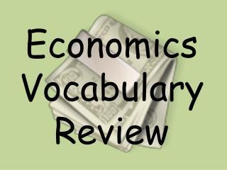 Economics Vocabulary Review