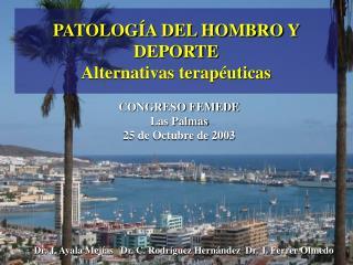 PATOLOGÍA DEL HOMBRO Y DEPORTE Alternativas terapéuticas