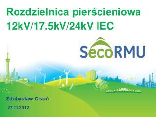 Rozdzielnica pierścieniowa 12kV/17.5kV/24kV IEC