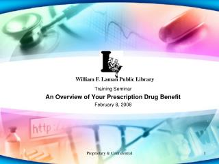 Training Seminar An Overview of Your Prescription Drug Benefit February 8, 2008