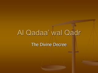 Al Qadaa' wal Qadr