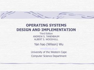 OPERATING SYSTEMS DESIGN AND IMPLEMENTATION Third Edition ANDREW S. TANENBAUM ALBERT S. WOODHULL