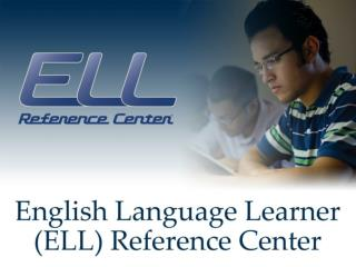 ELL Reference Center