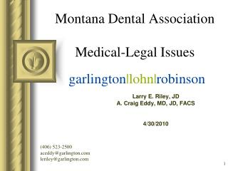 Montana Dental Association Medical-Legal Issues