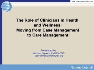 The Role of Clinicians in Health  and Wellness: Moving from Case Management to Care Management