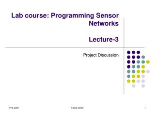 Lab course: Programming Sensor Networks Lecture-3