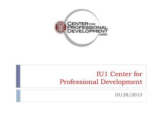 IU1 Center for  Professional Development