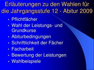 Erläuterungen zu den Wahlen für die Jahrgangsstufe 12 - Abitur 2009