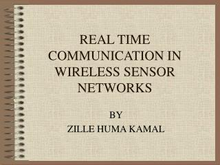 REAL TIME COMMUNICATION IN WIRELESS SENSOR NETWORKS