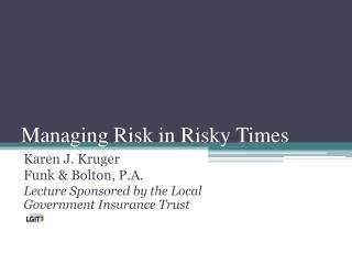 Managing Risk in Risky Times