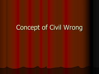 Concept of Civil Wrong