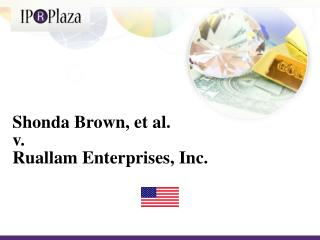 Shonda  Brown, et  al. v. Ruallam  Enterprises,  Inc .