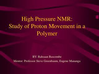 High Pressure NMR:  Study of Proton Movement in a Polymer