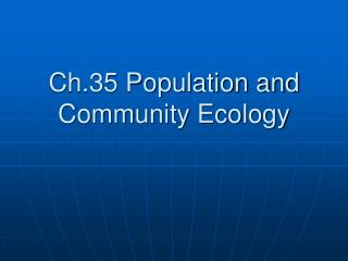 Ch.35 Population and Community Ecology