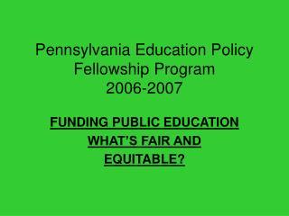 Pennsylvania Education Policy Fellowship Program  2006-2007