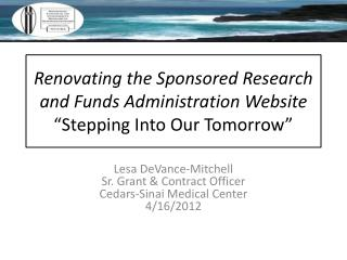 "Renovating the Sponsored Research and Funds  Administration Website  ""Stepping Into Our Tomorrow"""