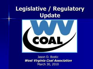 Legislative / Regulatory Update