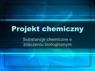 Projekt chemiczny