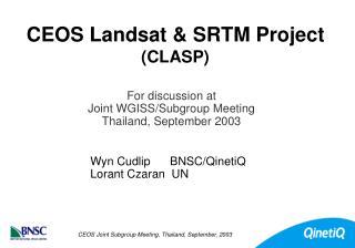 CEOS Landsat & SRTM Project (CLASP)