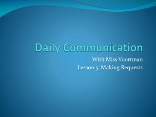 Daily Communication