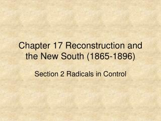 Chapter 17 Reconstruction and the New South (1865-1896)