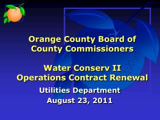 Orange County Board of County Commissioners Water Conserv II  Operations Contract Renewal