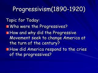 Progressivism(1890-1920)