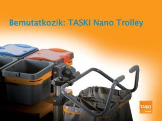 Bemutatkozik : TASKI Nano Trolley
