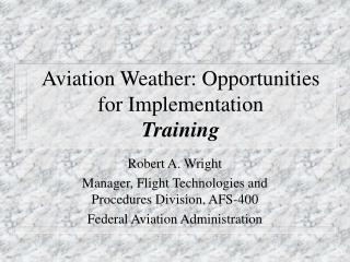 Aviation Weather: Opportunities for Implementation Training