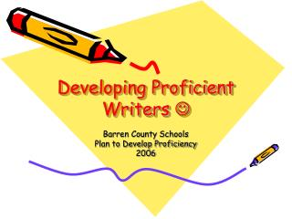 Developing Proficient Writers  