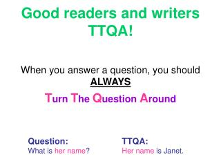 Good readers and writers TTQA!