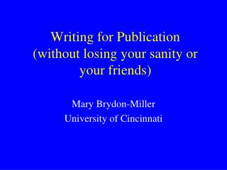 Writing for Publication (without losing your sanity or your friends)