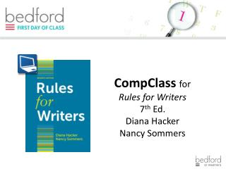 CompClass for Rules for Writers 7 th  Ed. Diana Hacker Nancy  Sommers