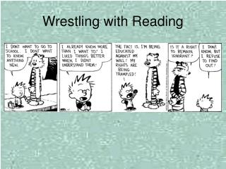 Wrestling with Reading