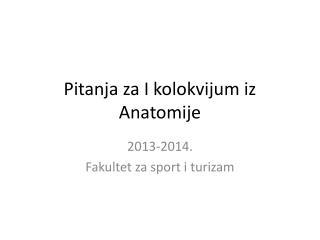 Pitanja za I kolokvijum iz Anatomije