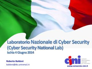 Laboratorio Nazionale di  Cyber Security (Cyber Security National  Lab ) Ischia 4 Giugno 2014