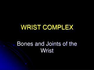 WRIST COMPLEX
