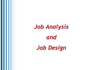 Job Analysis                   and                                          Job Design