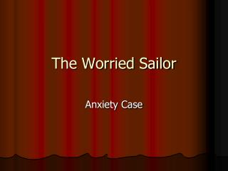 The Worried Sailor