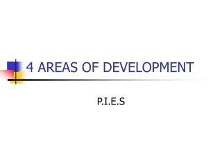 4 AREAS OF DEVELOPMENT