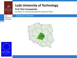Lodz University of Technology Prof. Piotr Szczepaniak