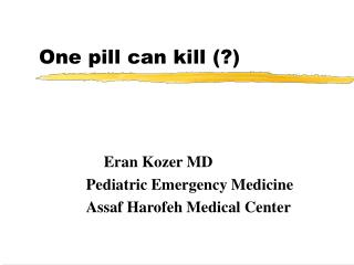 One pill can kill (?)