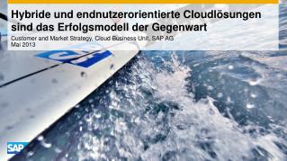 Hybride und endnutzerorientierte  Cloudlösungen  sind das Erfolgsmodell der Gegenwart
