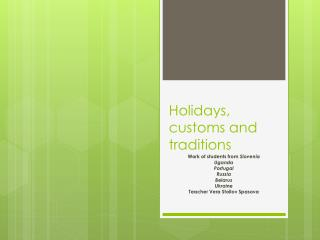 Holidays, customs and traditions